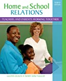 Home and School Relations: Teachers and Parents Working Together (4th Edition)