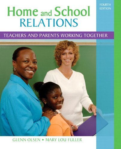 Home and School Relations: Teachers and Parents Working Together (4th Edition) (Qualities Of A Good Special Education Teacher)