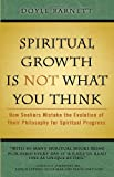 Spiritual Growth Is Not What You Think, Doyle Barnett, 193618317X