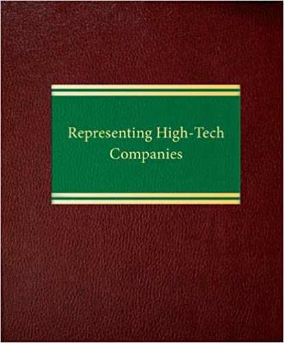 Representing High-Tech Companies (Corporate LawIntellectual Property Series)