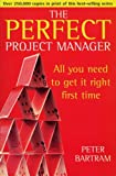 img - for Perfect Project Manager by Peter Bartram (1999-10-07) book / textbook / text book