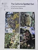 The California Spotted Owl : A Technical Assessment of Its Current Status, Verner, Jared, 078810361X