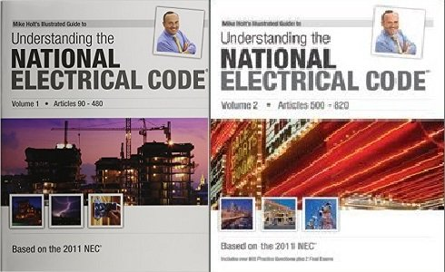 2011 National Electrical (Mike Holt's Illustrated Guide to Understanding the 2011 National Electrical Code VOL 1 AND 2)