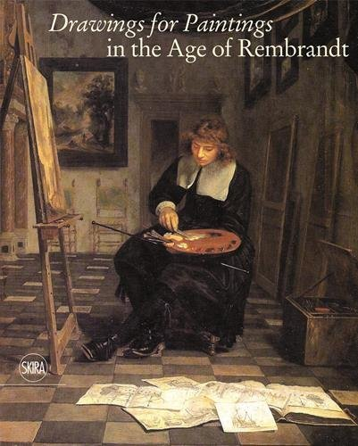 Read Online Drawings for Paintings in the Age of Rembrandt pdf epub