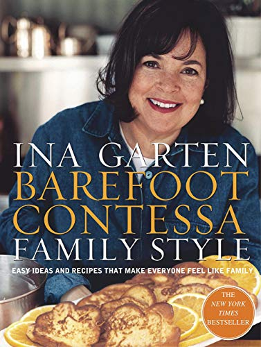 [Ina Garten] Barefoot Contessa Family Style_ Easy Ideas and Recipes That Make Everyone Feel Like Family