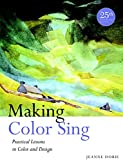 img - for Making Color Sing, 25th Anniversary Edition: Practical Lessons in Color and Design book / textbook / text book
