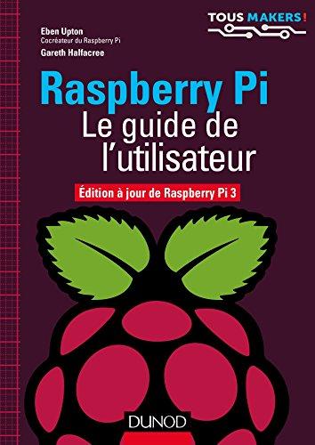 Raspberry Pi Le Guide De Lutilisateur Edition A Jour De Raspberry Pi