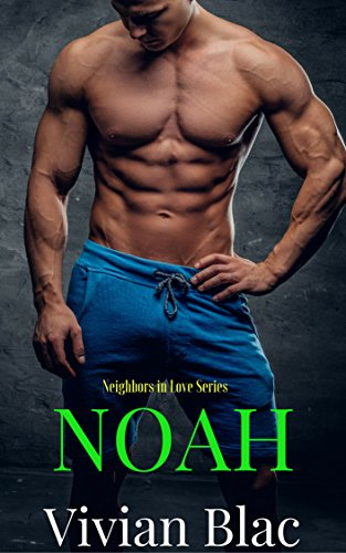 Download for free Noah: Neighbors In Love Series Book 2