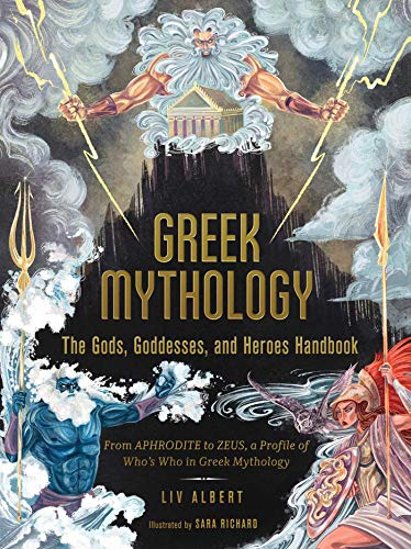 Book Cover: Greek Mythology: The Gods, Goddesses, and Heroes Handbook: From Aphrodite to Zeus, a Profile of Who's Who in Greek Mythology
