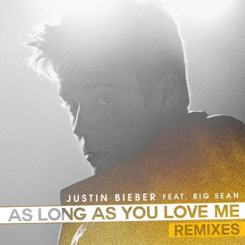 Justin Bieber Let Me Love You Free Download: As Long As You Love Me (Remixes) By Justin Bieber On