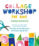 Collage Workshop for Kids: Rip, snip, cut, and create with inspiration from The Eric Carle Museum
