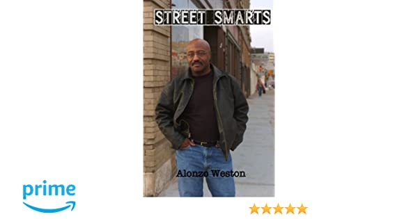 Street Smarts: Alonzo Weston, Julie L  Casey: 9780692598665