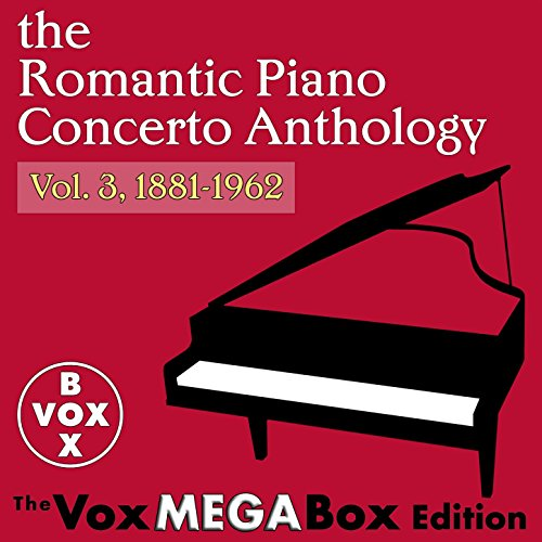 The Romantic Piano Concerto Anthology, Vol. 3, 1881-1962 [The VoxMegaBox Edition] (Tim Howard Shorts)