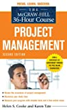 36 construction cones - The McGraw-Hill 36-Hour Course: Project Management, Second Edition (McGraw-Hill 36-Hour Courses)