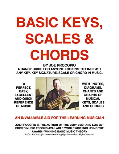Signatures Key Chords (Basic Keys, Scales and Chords: A Handy Guide for Finding Any Key, Key Signature, Scale or Chord in Music)