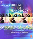 img - for Essential Digital Video Handbook: A Comprehensive Guide to Making Videos That Make Money book / textbook / text book