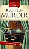 Recipe for Murder, Lisa Harris, 160285579X