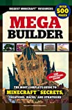 img - for Mega Builder: The Most Complete Guide to Minecraft Secrets, Creations, Hacks, and Strategies book / textbook / text book