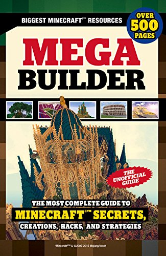 Mega Builder: The Most Complete Guide to Minecraft Secrets, Creations, Hacks, and Strategies pdf epub