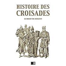 Histoire des Croisades (Édition intégrale - Huit Livres) (French Edition)