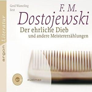 Der ehrliche Dieb und andere Meistererzählungen Hörbuch