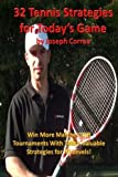 32 Tennis Strategies for Today's Game, Joseph Correa, 1484188659
