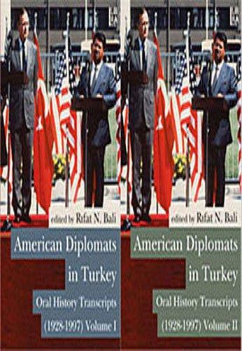 Turkey American - American Diplomats in Turkey: Oral History Transcripts (1928-1997)
