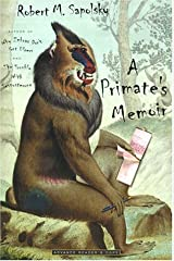 A Primate's Memoir by Sapolsky, Robert M.(March 27, 2001) Hardcover Hardcover