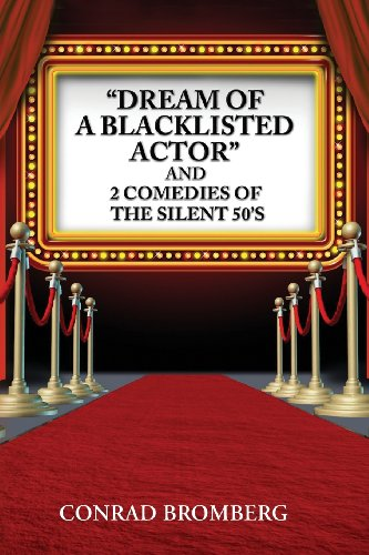 DREAM OF A BLACKLISTED ACTOR AND 2 COMEDIES OF THE SILENT 50'S