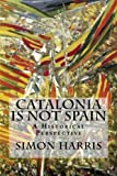 Catalonia Is Not Spain: A Historical Perspective