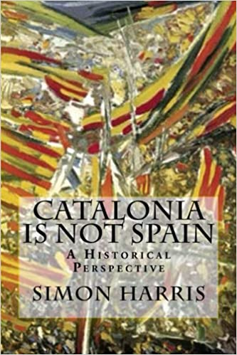 Catalonia Is Not Spain: A Historical Perspective: Amazon.es: Simon Harris: Libros en idiomas extranjeros