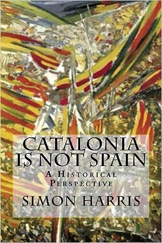 Catalonia Is Not Spain: A Historical Perspective: Amazon.es: Simon Harris: Libros en idiomas extranjeros