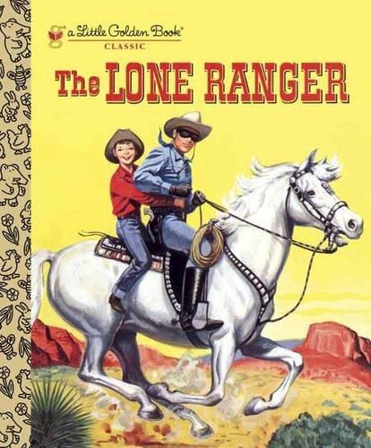 The Lone Ranger (Little Golden Book)