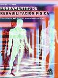 FUNDAMENTOS DE REHABILITACION FISICA. Cinesiologia del sistema...