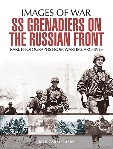 SS Grenadiers on The Russian Front (Images of War)