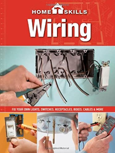 homeskills wiring fix your own lights switches receptacles rh amazon com wiring your own home for phone service writing your own home health care manual