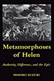 img - for Metamorphoses of Helen: Authority, Difference, and the Epic book / textbook / text book