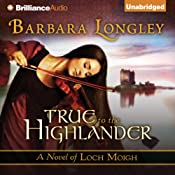 True to the Highlander: Loch Moigh, Book 1 | Barbara Longley