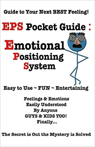 EPS Pocket Guide: Emotional Positioning System ~ Guide to Your Next