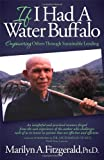 img - for If I Had A Water Buffalo: How To Microfinance Sustainable Futures book / textbook / text book