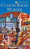 Custom Baked Murder (A Pawsitively Organic Mystery Book 5)