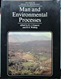 Man and Environmental Processes, Gregory, K. J. and Walling, D. E., 0408107405