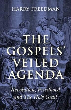 The Gospels Veiled Agenda
