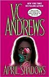 April Shadows, V. C. Andrews, 1416500510