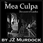The Mea Culpa Document of London   JZ Murdock