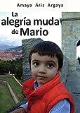 La alegría muda de Mario (Spanish Edition)