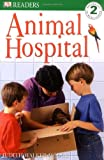 img - for E/W READERS: ANIMAL HOSPITAL - LEVEL 2 1st Edition - Paper (DK Readers Level 2) book / textbook / text book