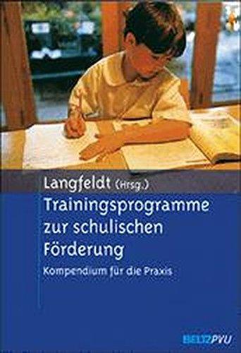 Trainingsprogramme zur schulischen Förderung: Kompendium für die Praxis