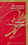 The Instant of My Death and Demeure : Fiction and Testimony, Blanchot, Maurice and Derrida, Jacques, 0804733252