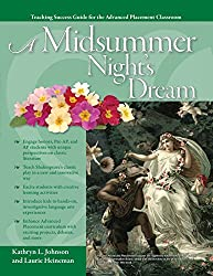 Advanced Placement Classroom: A Midsummer Night's Dream (Teaching Success Guides for the Advanced Placement Classroom)